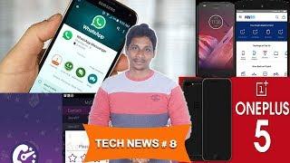 Tech News # 8 : Oneplus5 relase date,paytm challan, moto z2 plus,trai,whatsapp new update