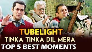 Tinka Tinka Dil Mera Song | TOP 5 Moments | Tubelight | Salman Khan, Sohail Khan