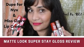 New Nyx/Miss Claire Lip Cream Dupes @rs. 160/- | Matte Look Super Stay Gloss Review |