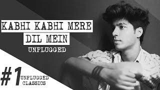 Kabhi Kabhie Mere Dil Mein I Unplugged I Karan Nawani I Nayan Joshi