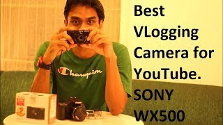 Best VLogging Camera for YouTube. SONY WX500 Review.