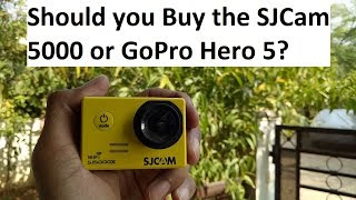 Should you Buy the SJCam 5000 or GoPro Hero 5