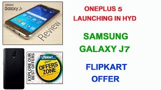 Tech News # 9 in Telugu : Oneplus 5, Samsung Galaxy J7,Flikart offer