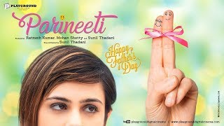 Parineeti Short Film | Richa Chaddha, Lulia Vantur, Karishma Tanna,Daisy Shah, Elli Avram, Ali Fazal