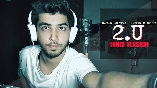 David Guetta ft Justin Bieber - 2U (Hindi Version)