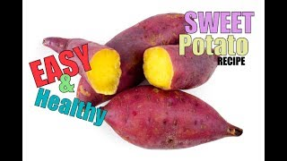 Sweet potato recipe - Healthy recipe
