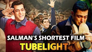Tubelight Is Salman Khan's Shortest Film - 2 Hr 16 Min