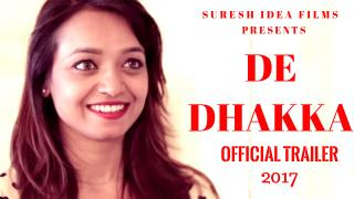 DE-DHAKKA - Official Trailer | Akram khan | Trupti Girish | Topobrath Phukan | Naman Baghel 2017