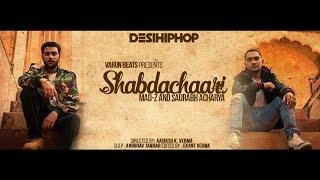 Shabdachaari | Mad-z x Saurabh Acharya | Varun Beats | Official (Music Video) | DesiHipHop 2017