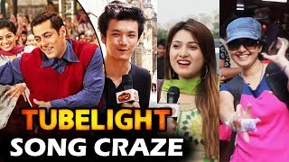 Salman's TUBELIGHT Song Craze In Public - Radio, Tinka Tinka, Main Agar, Naach Meri Jaan