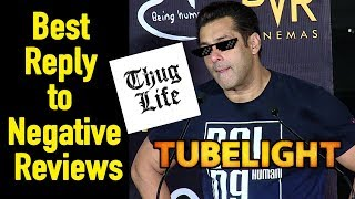 Salman Khan's Befitting Reply To Tubelight FLOP Reviews And Haters - Thug Life