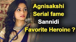 Agnisakshi Serial fame Sannidhi Favorite Heroine in Sandalwood | Sandalwood Latest News