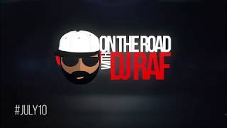 On The Road with DJ Raf Season 1 Launches #JULY10