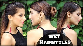 3 Easy EFFORTLESS Hairstyles for Wet/ Oily/ Greasy Hair for School, College, Work/ Sleek Hairstyles