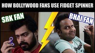 How Bollywood Fans Use Fidget Spinner | Best Fidget Spinner India | Salman Khan News