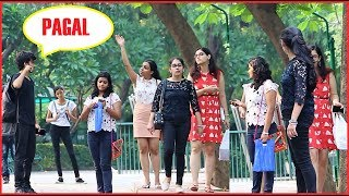 """PAGAL HO KYA"" Prank (Bakchodi) Pranks in India 