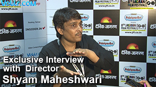 Exclusive Interview with Director Shyam Maheshwari for his movie chandrakant chor in 8th Jagran Film Festival 2017