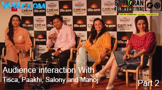 Audience interaction With Tisca Chopra, Paakhi A.Tyrewala, Salony Luthra and Manoj Srivastava - Part 2