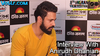 Exclusive Interview With Anirudh Dhanian At 8th Jagran Film Festival 2017