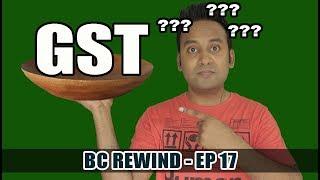 BC Rewind EP17 - GST Bill India Ganesh Acharya's Transformation | India beats Pakistan