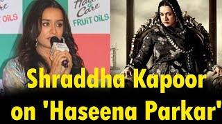 Wanted to venture into new kind of films: Shraddha Kapoor on 'Haseena Parkar'
