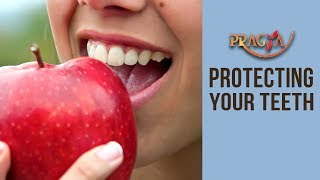 DENTAL CARE! How To Protect Your Teeth- Dr. Payal Nayar (Dental Surgeon)