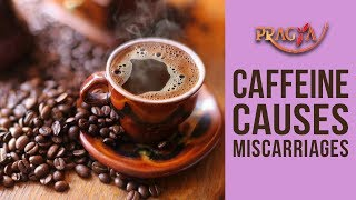 Expert Advice! Caffeine Cause Miscarriages- Dr. Vibha Sharma (Ayurveda & Panchkarma Expert)