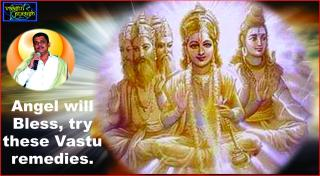 #Angel will Bless, try these Vastu remedies.