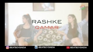 RASHKE QAMAR  2017 DANCE FEMAIL VIRSON | Ft. NIKITA & CHANDNI | BEAT BOYS INDIA
