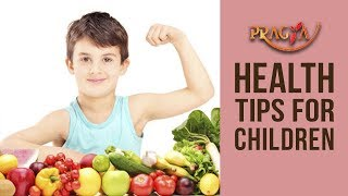 Health Tips For Children - How To Take Care Of Your Child - Dr. Deepika Malik (Dietician)
