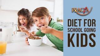 Diet For Kids- Healthy Food For School Going Kids- Dr. Rachna Khanna (Dietitian)