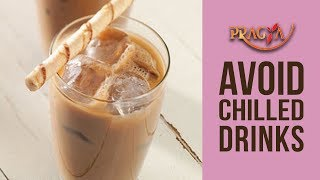 Stay Healthy-Stay Fit | Avoid Chilled Drinks | Dr. Rashmi Bhatia (Dietitian)