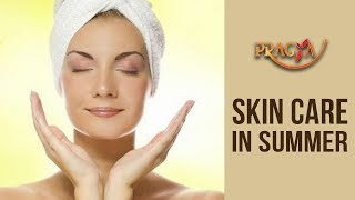How To Take Care Of Your Skin In Summer-Dr. Shehla Aggarwal (Dermatologist)