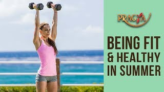 Tips To Be Fit & Healthy In Summer | Dr. Rashmi Bhatia (Dietitian)