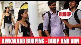 Awkward BURP Prank - BURP AND RUN | Prank In INDIA - Funny Pranks