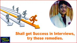 #Shall get Success in Interviews, try these remedies.