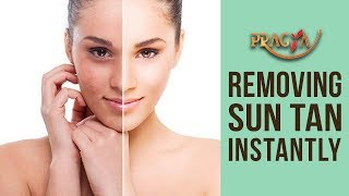 Tips To Remove Sun Tan Instantly  Dr. R.S Dawas