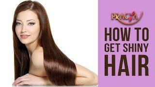 How To Get Shiny Hair    Payal Sinha ( Naturopath)