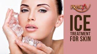 Ice Treatment for Skin   Payal Sinha ( Naturopath)