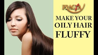 How To Make Your Oily Hair Fluffy | Payal Sinha ( Naturopath Expert)