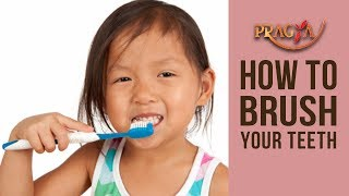 How To Brush Your Teeth | Dr. Payal Nayar (Dental Surgeon)