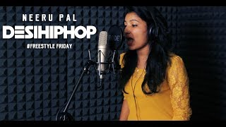 Neeru Pal | Freestyle Friday | Desi Hip Hop 2017