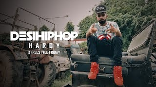 Hardy | Freestyle Friday | New School Rap | 4K | Desi Hip Hop 2017