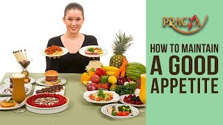 How To Maintain A Good Appetite Dr. Vibha Sharma (Ayurveda & Panchkarma Expert)