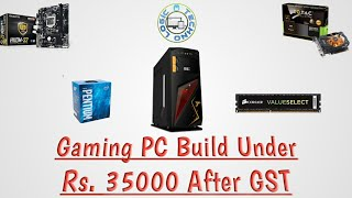 Best Gaming PC Build under 35000 After GST 2017 | TechNo Logic
