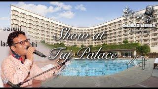 Gig at Taj Palace | Singer in Delhi/NCR
