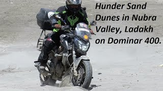 Hunder Sand Dunes in Nubra Valley on Dominar 400. 2017 Ladakh Season.