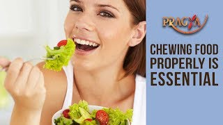 Chewing Food Properly Is Essential Dr. Rashmi Bhatia (Dietician)