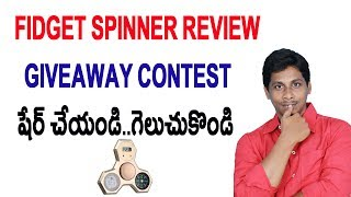 Fidget Spinner Review and Giveaway Contest Telugu | Banggood
