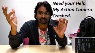 Need your Help. My Action Camera Crashed.